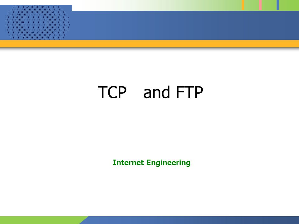 TCP and FTP Internet Engineering