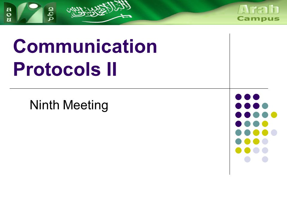 Communication Protocols II Ninth Meeting