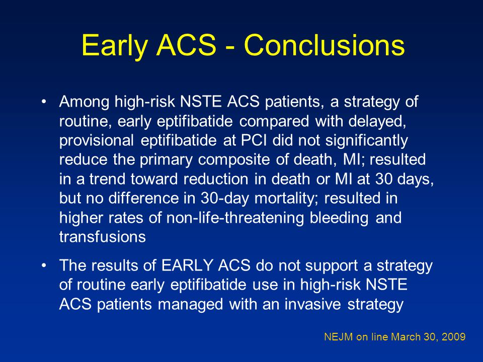 Among high-risk NSTE ACS patients, a strategy of routine, early eptifibatide compared with delayed, provisional eptifibatide at PCI did not significan