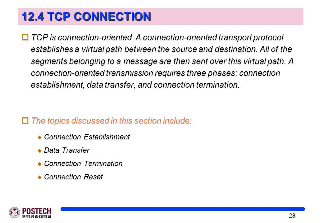 28 12.4 TCP CONNECTION oTCP is connection-oriented.