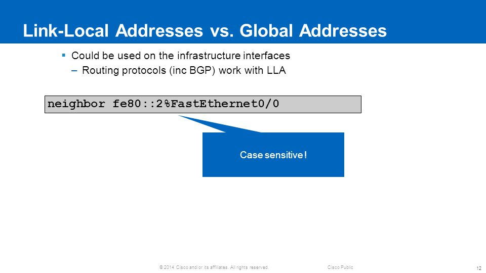 © 2014 Cisco and/or its affiliates.All rights reserved.Cisco Public Link-Local Addresses vs.