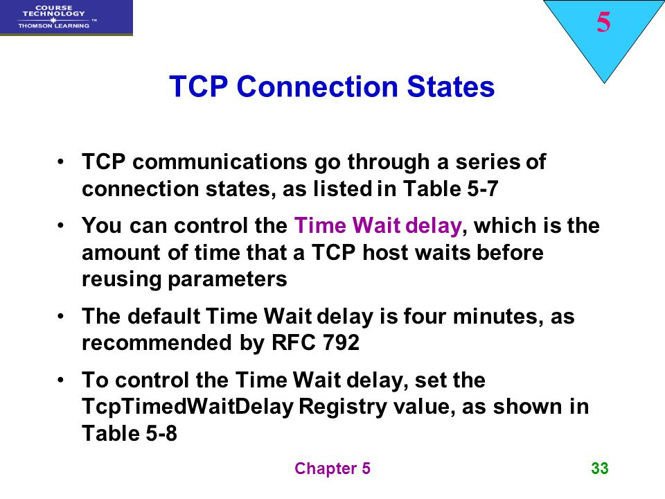 5 Chapter 533 TCP Connection States TCP communications go through a series of connection states, as listed in Table 5-7 You can control the Time Wait