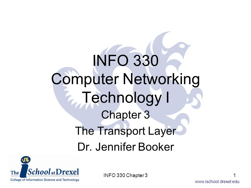 www.ischool.drexel.edu Reliable Data Transfer v1.0 Here a packet is the only unit of data No feedback to sender is needed to confirm receipt of data, and no control over transmission rate is needed 32INFO 330 Chapter 3