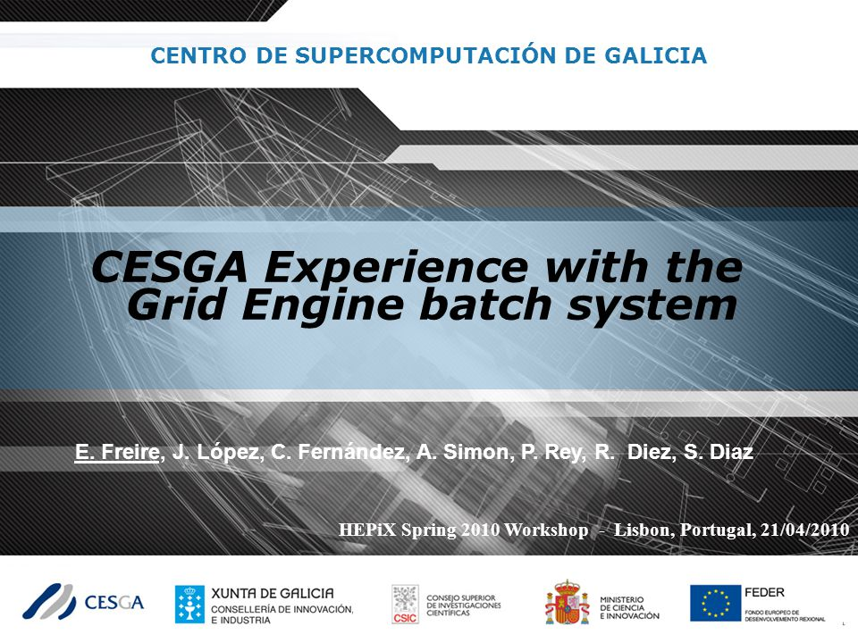 OUTLINE 1.Introducing GE 2.Grid Engine experience in a large cluster 3.Utilities 4.Grid Engine and gLite Middleware Lisbon, Portugal, 21/04/2010