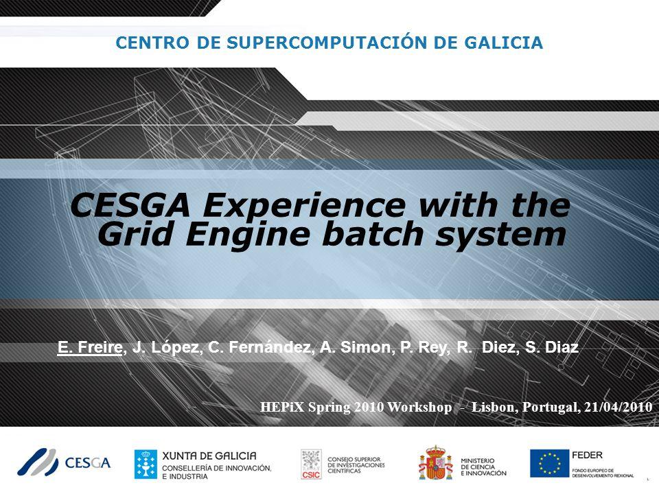 CENTRO DE SUPERCOMPUTACIÓN DE GALICIA E. Freire, J.