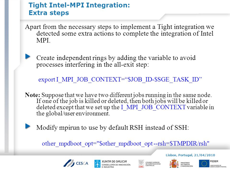 Tight Intel-MPI Integration: Extra steps Apart from the necessary steps to implement a Tight integration we detected some extra actions to complete th