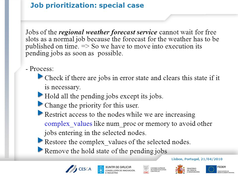 Job prioritization: special case Jobs of the regional weather forecast service cannot wait for free slots as a normal job because the forecast for the