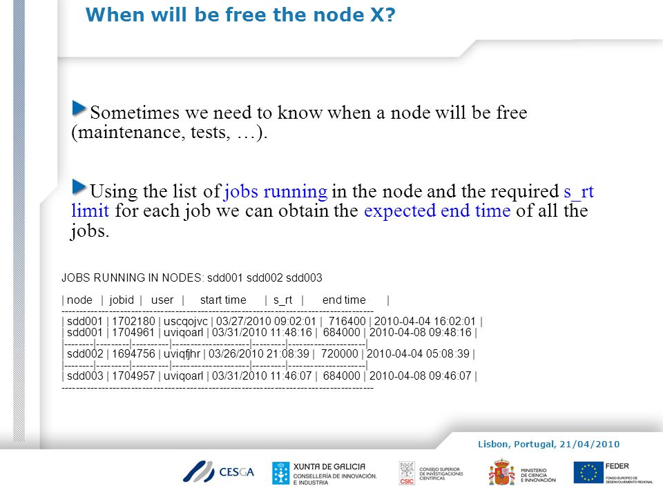 When will be free the node X? Sometimes we need to know when a node will be free (maintenance, tests, …). Using the list of jobs running in the node a