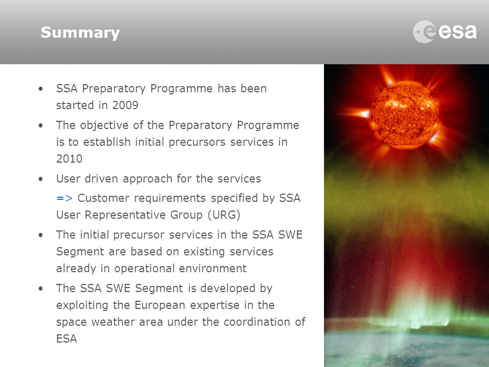 Summary SSA Preparatory Programme has been started in 2009 The objective of the Preparatory Programme is to establish initial precursors services in 2