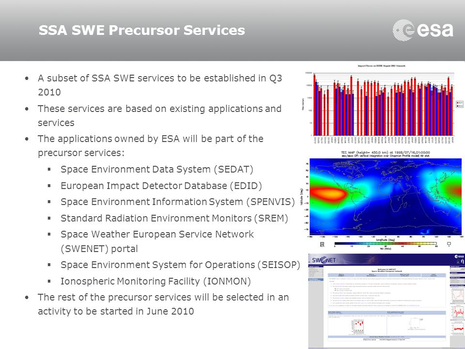 SSA SWE Precursor Services A subset of SSA SWE services to be established in Q3 2010 These services are based on existing applications and services Th
