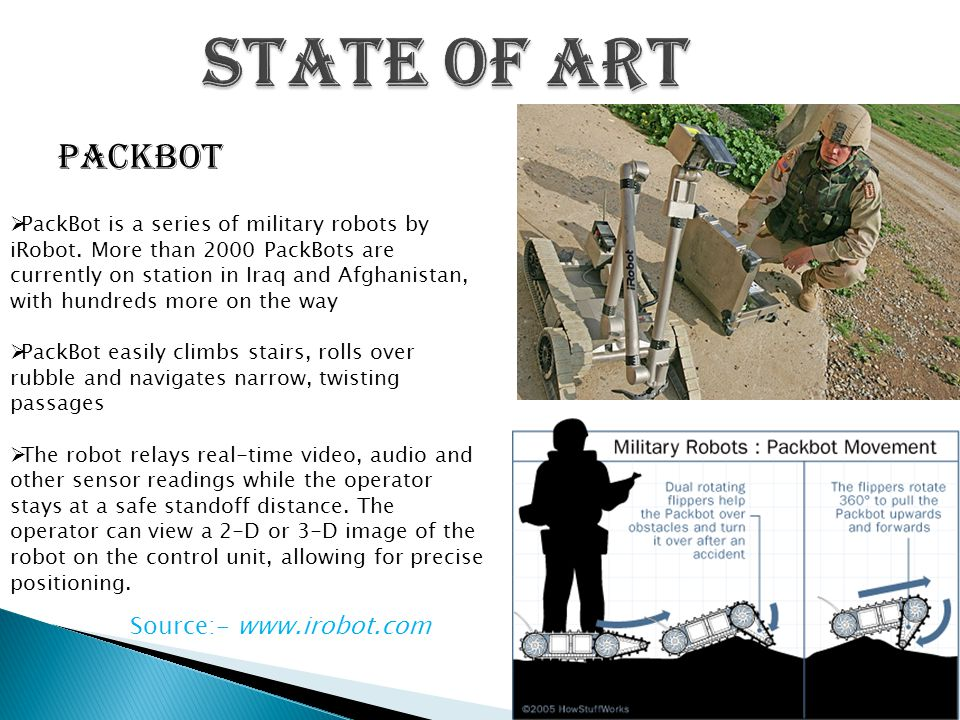 Packbot  PackBot is a series of military robots by iRobot.