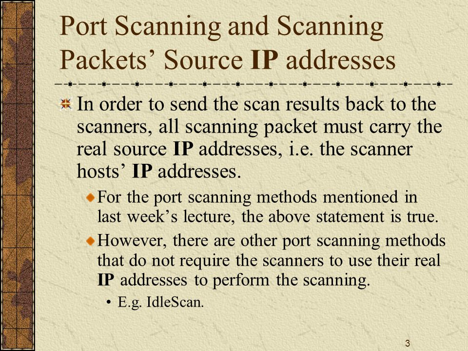14 Problems with Blocking Traffic from Identified Scanners The scanners don't need to be the attackers.