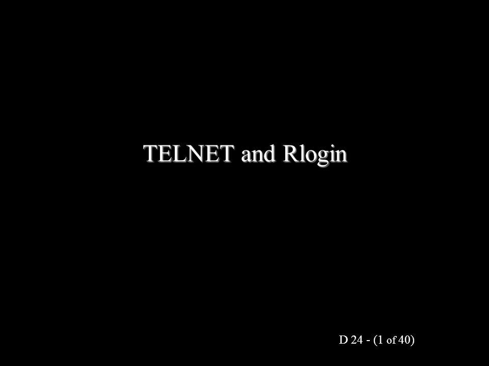 D 24 - (1 of 40) TELNET and Rlogin