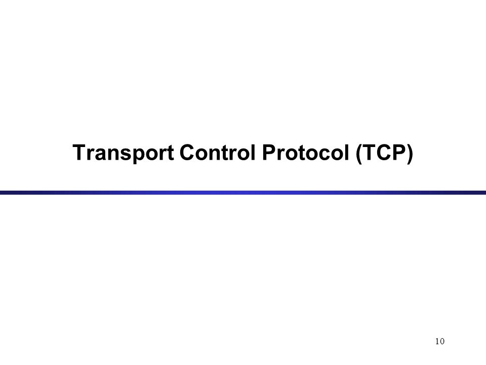 10 Transport Control Protocol (TCP)