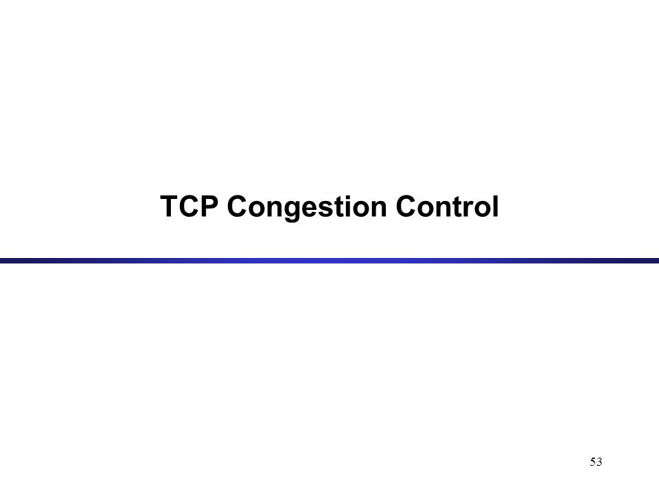 53 TCP Congestion Control