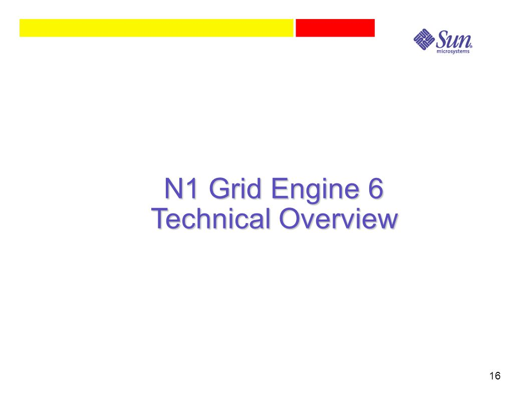 16 N1 Grid Engine 6 Technical Overview
