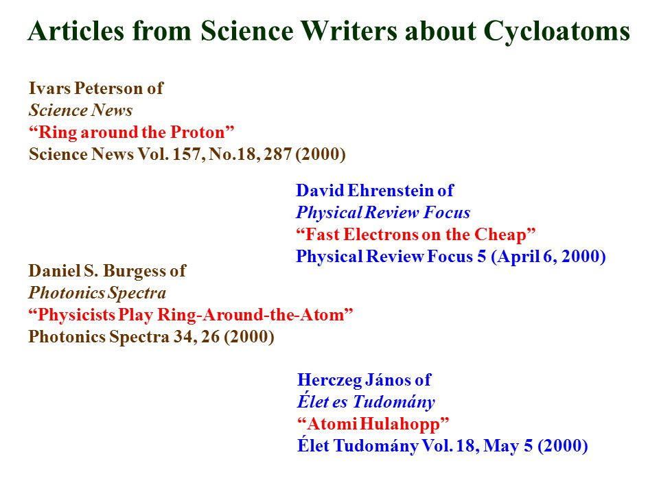 Time evolution of a cycloatom
