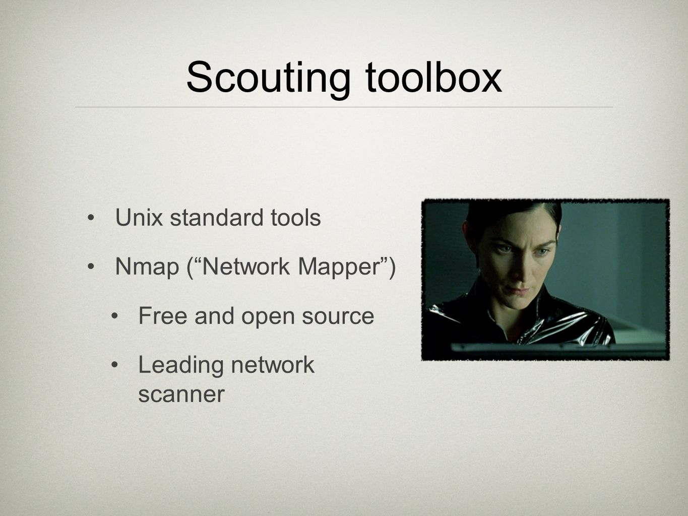 "Scouting toolbox Unix standard tools Nmap (""Network Mapper"") Free and open source Leading network scanner"