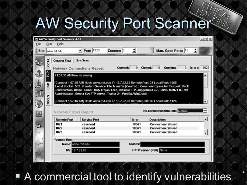 4 AW Security Port Scanner  A commercial tool to identify vulnerabilities