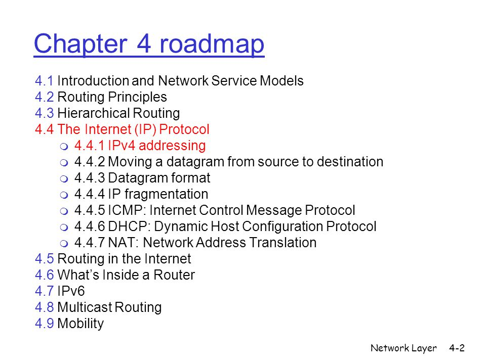 Network Layer4-23 Getting a datagram from source to dest.