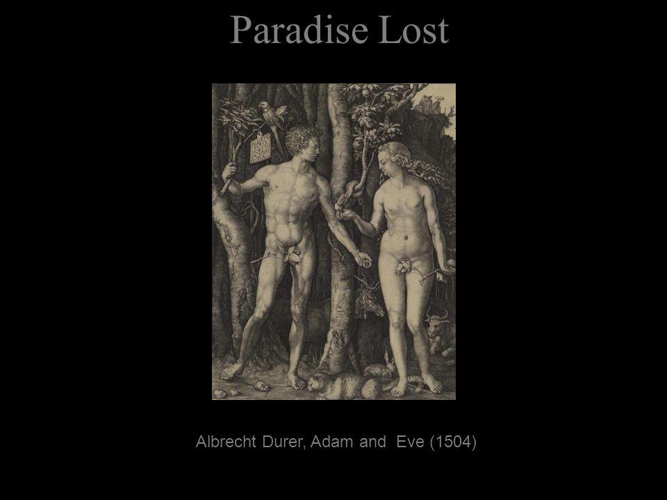 Paradise Lost Albrecht Durer, Adam and Eve (1504)