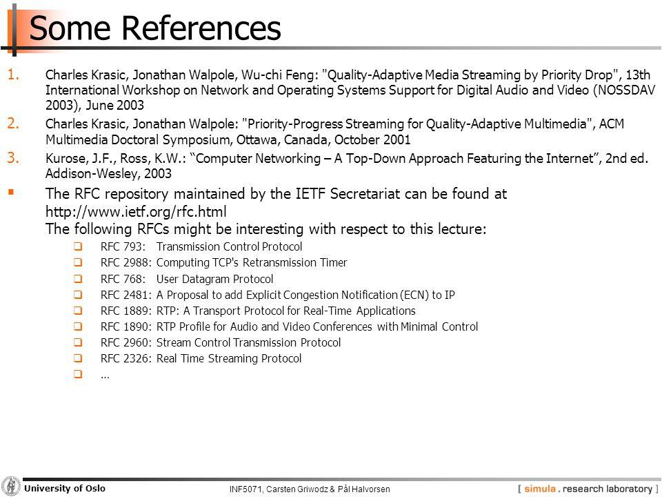INF5071, Carsten Griwodz & Pål Halvorsen University of Oslo Some References 1.