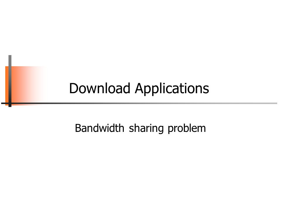 Download Applications Bandwidth sharing problem