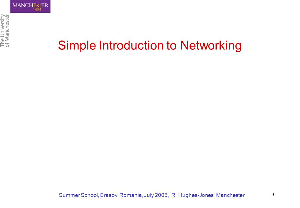 Summer School, Brasov, Romania, July 2005, R.Hughes-Jones Manchester 4 What is a Protocol Stack .