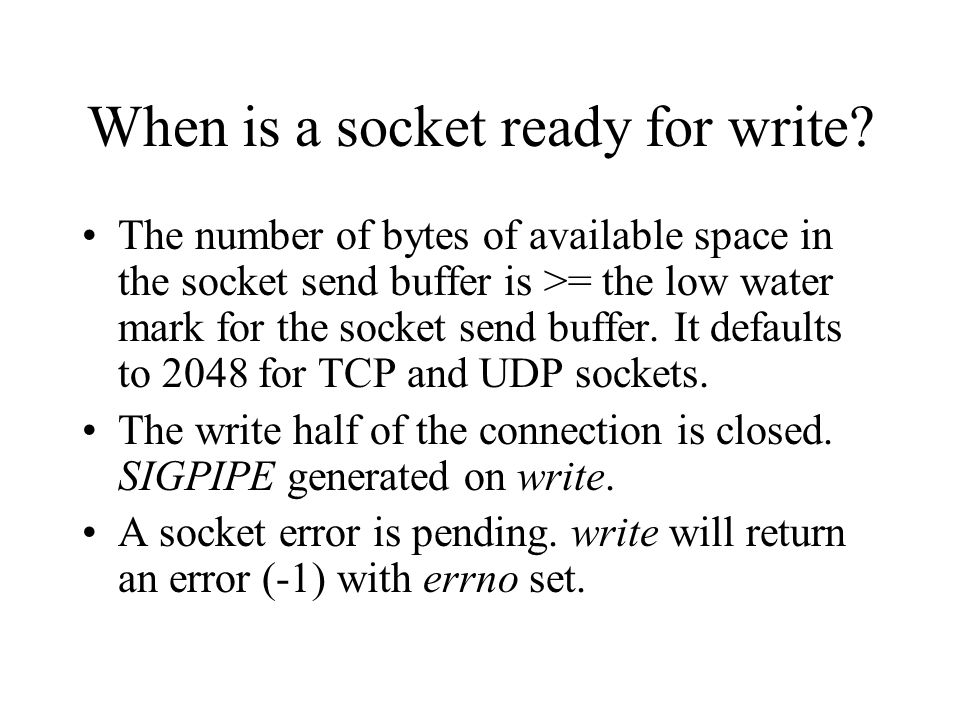 When is a socket ready for write.