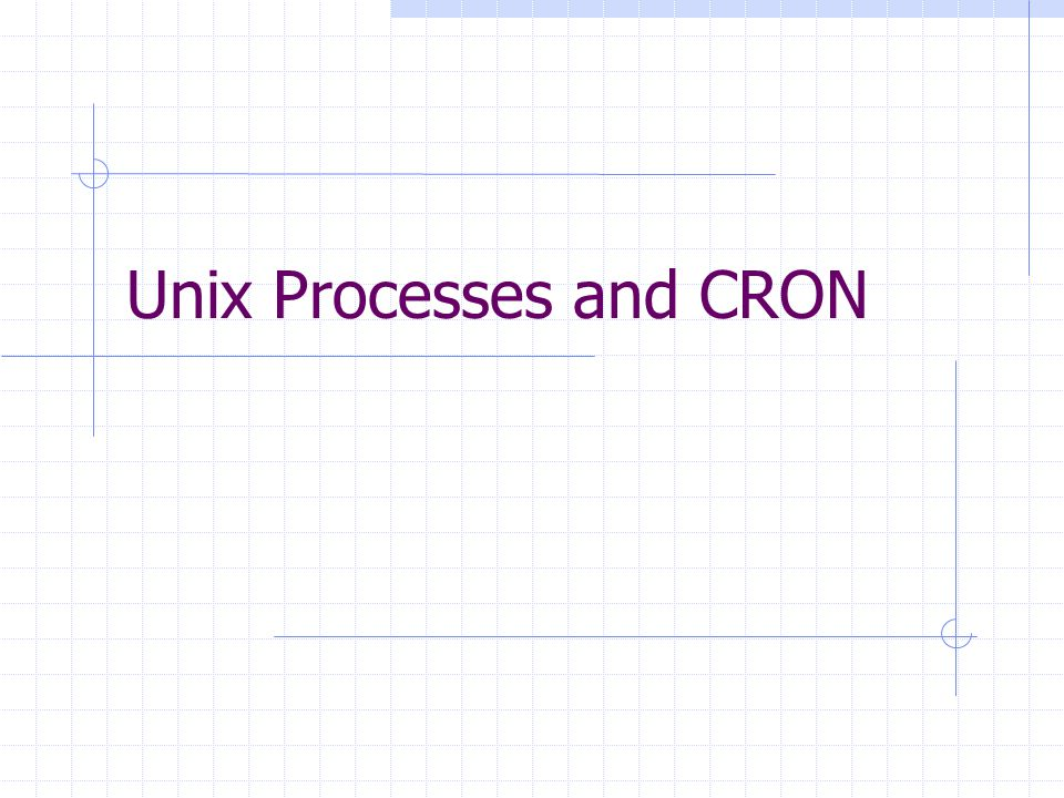 Unix Processes and CRON