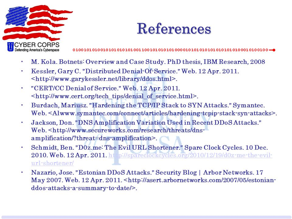 References M. Kola. Botnets: Overview and Case Study. PhD thesis, IBM Research, 2008 Kessler, Gary C.