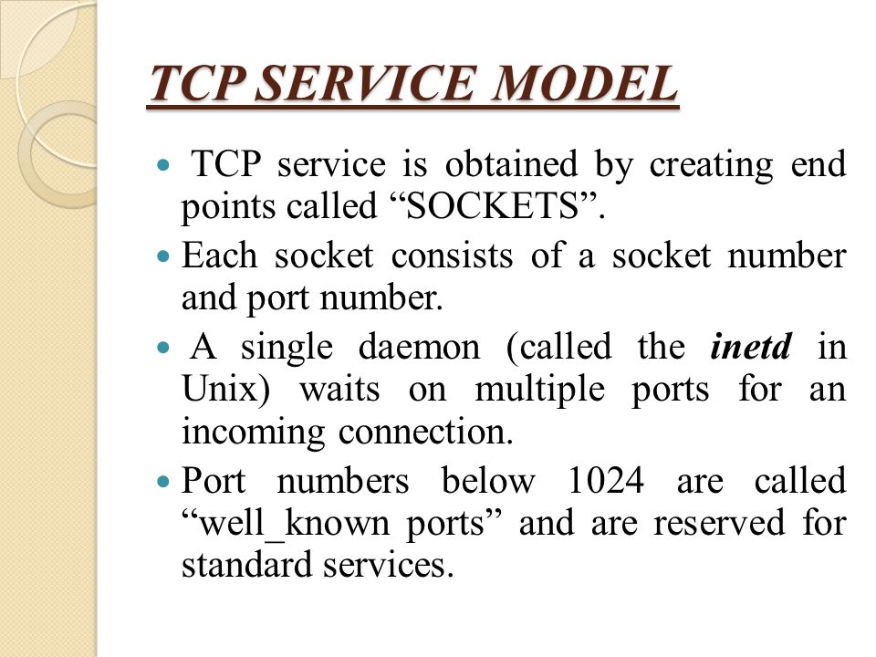 """TCP SERVICE MODEL TCP service is obtained by creating end points called """"SOCKETS"""". Each socket consists of a socket number and port number. A single d"""