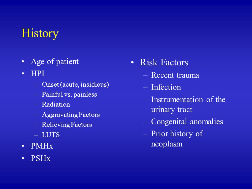 History Age of patient HPI –Onset (acute, insidious) –Painful vs.