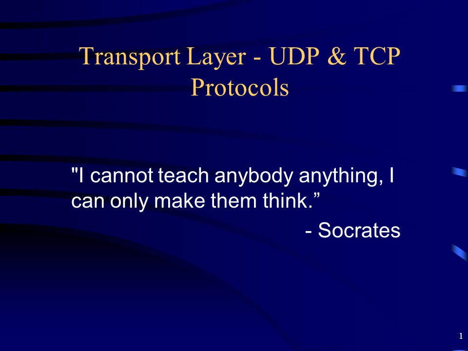 2 Transport Layer - UDP & TCP Protocols  Connectionless & connection-oriented protocols  User Datagram Protocol (UDP)  UDP Datagram Format  Transmission Control Protocol (TCP)  TCP Features and Segment Format  Flow Control Mechanism and Congestion Control  Sections 11.6, 12.5, 12.9, 12.10, 12.11 will not be discussed