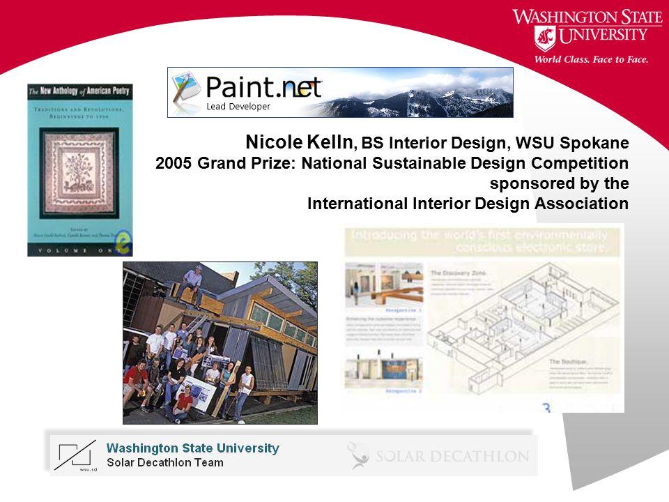 Nicole Kelln, BS Interior Design, WSU Spokane 2005 Grand Prize: National Sustainable Design Competition sponsored by the International Interior Design Association