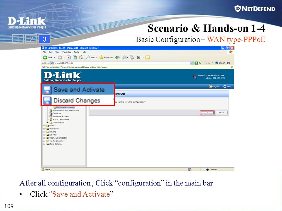 "D-Link Security 109 Scenario & Hands-on 1-4 Basic Configuration – WAN type-PPPoE After all configuration, Click ""configuration"" in the main bar Click"