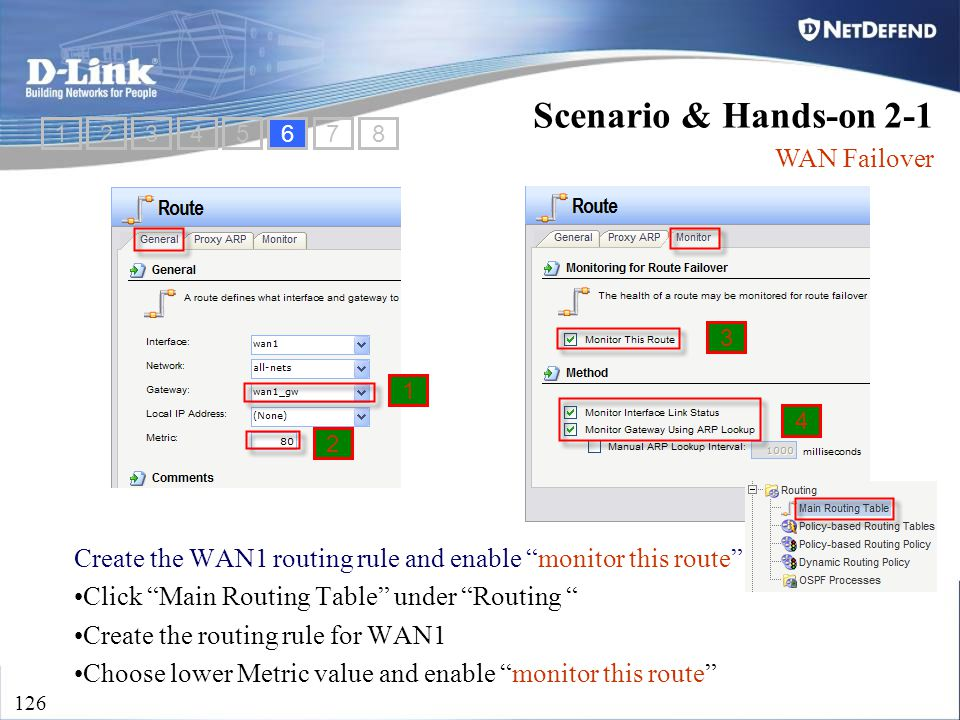 "D-Link Security 126 Create the WAN1 routing rule and enable ""monitor this route"" Click ""Main Routing Table"" under ""Routing "" Create the routing rule f"
