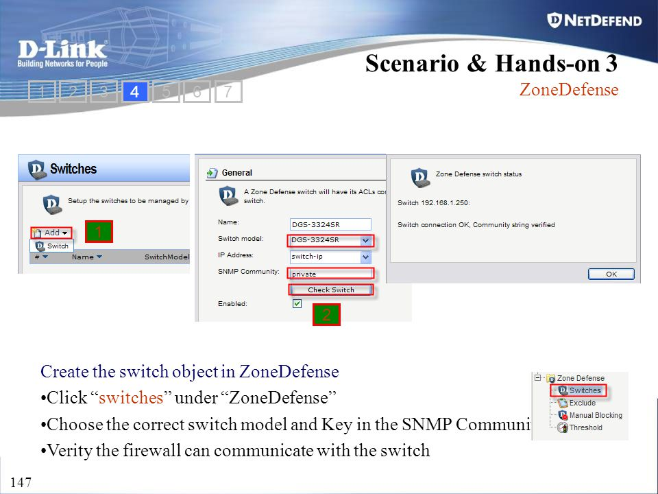 "D-Link Security 147 Create the switch object in ZoneDefense Click ""switches"" under ""ZoneDefense"" Choose the correct switch model and Key in the SNMP C"