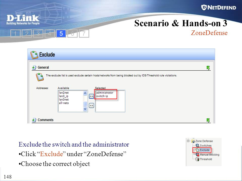 "D-Link Security 148 Exclude the switch and the administrator Click ""Exclude"" under ""ZoneDefense"" Choose the correct object Scenario & Hands-on 3 ZoneD"