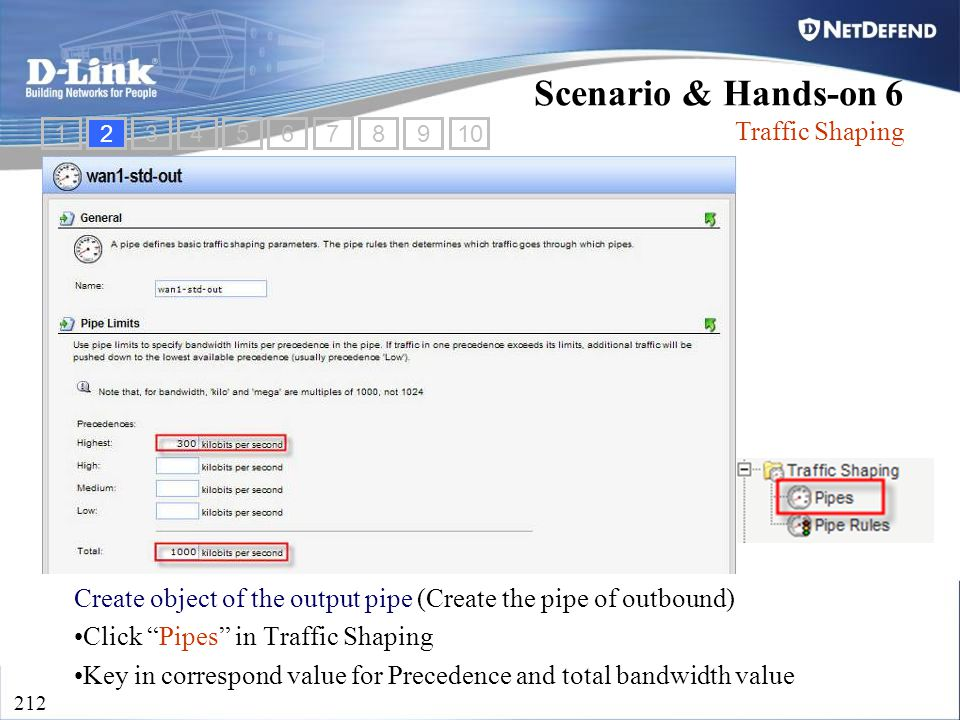 "D-Link Security 212 Create object of the output pipe (Create the pipe of outbound) Click ""Pipes"" in Traffic Shaping Key in correspond value for Preced"