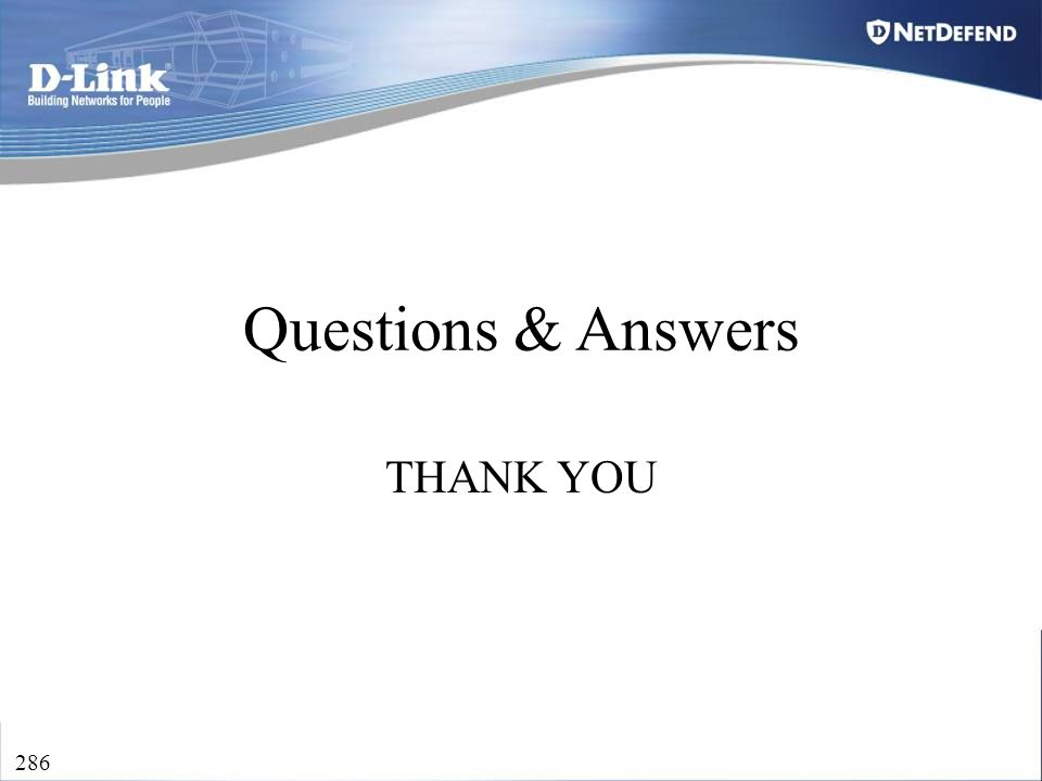 D-Link Security 286 Questions & Answers THANK YOU