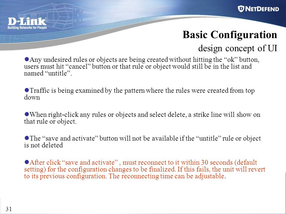 "D-Link Security 31 Basic Configuration design concept of UI Any undesired rules or objects are being created without hitting the ""ok"" button, users mu"