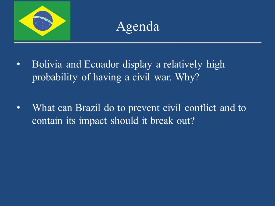 Agenda Bolivia and Ecuador display a relatively high probability of having a civil war.