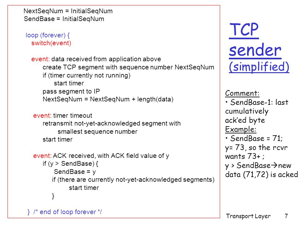 Transport Layer18 TCP Connection Management (cont.) Step 3: client receives FIN, replies with ACK.