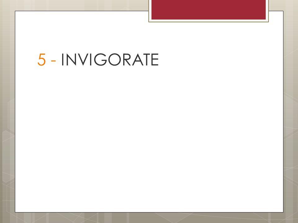 5 - INVIGORATE