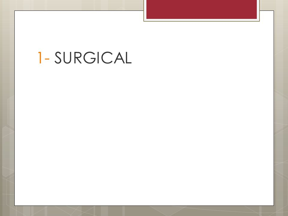 1- SURGICAL