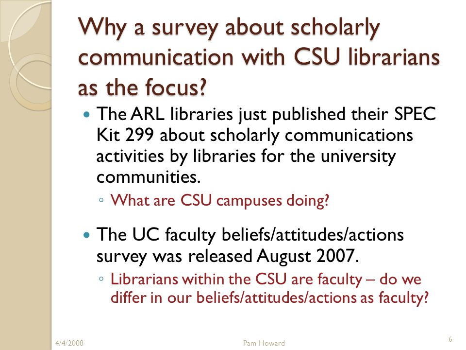 Why a survey about scholarly communication with CSU librarians as the focus.
