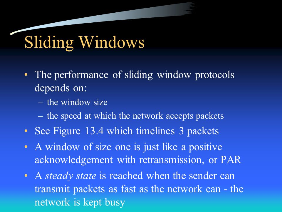 Silly Window Syndrome The problem that is presented for this discussion is one that arises when an application reads incoming data one octet at a time –When a connection is established, the receiving TCP allocates a buffer of K octets –If the sender generates data quickly, the sending TCP transmits segments to fill the entire window –Then the receiver indicates that it has no buffer space available –When the receiver reads one octet, it can advertise that it has one octet of space available –Thus, very small segments are generated with large overhead (41 bytes/segment) and much processing for little data