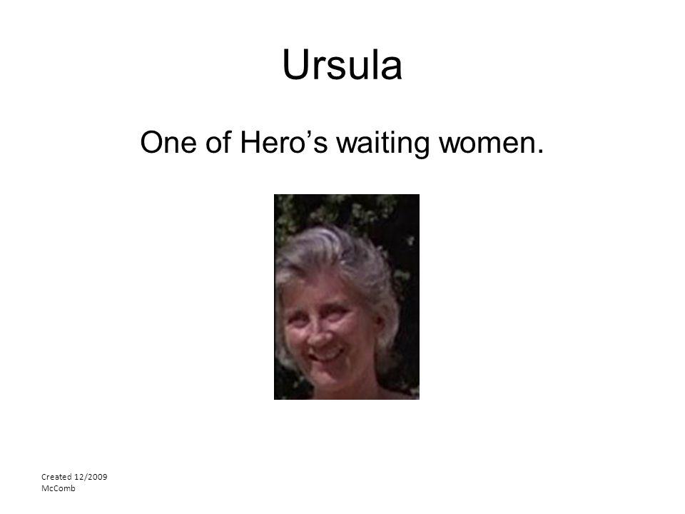 Ursula One of Hero's waiting women. Created 12/2009 McComb