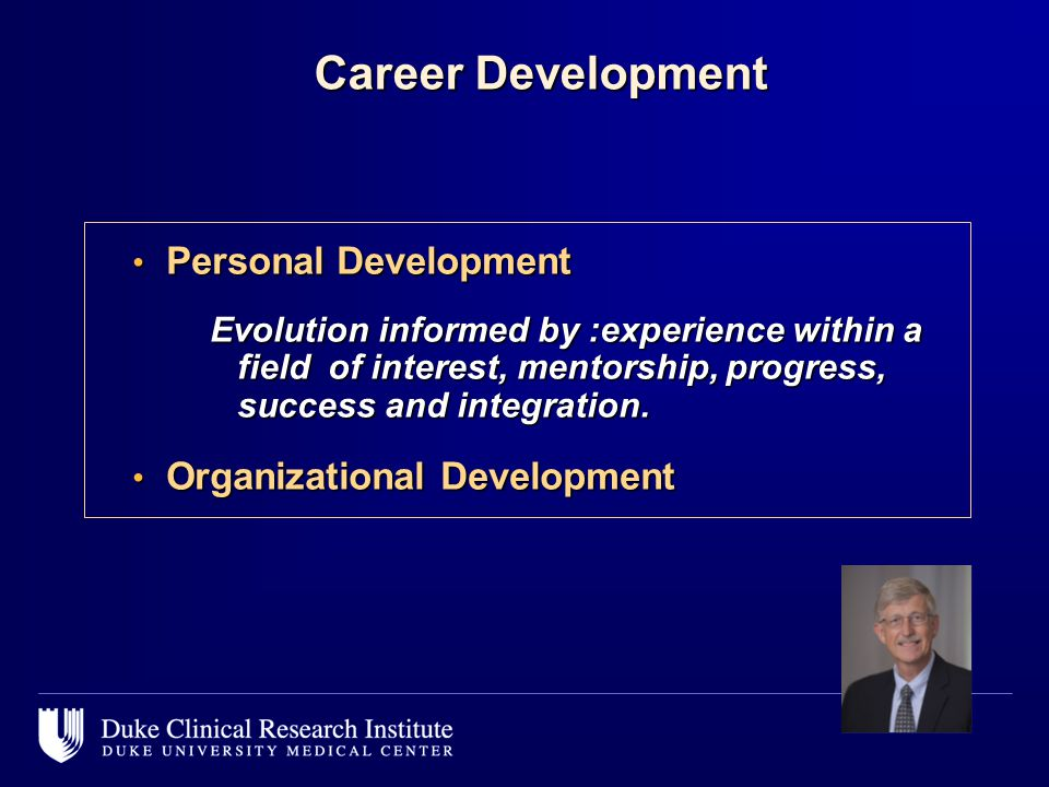 Career Development Career Development Personal Development Personal Development Evolution informed by :experience within a field of interest, mentorsh